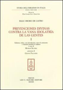 Prevenciones divinas contra la vana idolatría de la Gentes. Ediz. critica. Ediz. italiana e spagnola. Vol. 1