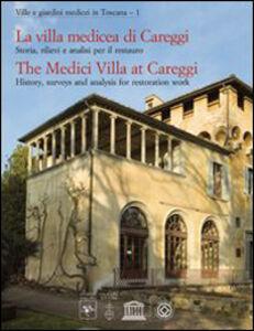 Libro La villa medicea di Careggi. Storia, rilievi e analisi per il restauro. Ediz. italiana e inglese