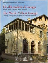 La villa medicea di Careggi. Storia, rilievi e analisi per il restauro. Ediz. italiana e inglese