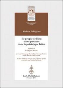 Libro Le peuple de Dieu et ses pasteurs dans la patristique latine. Ediz. italiana, francese e inglese Michele Pellegrino