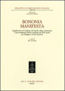 Bononia manifesta. Supplemento al Catalogo dei bandi, editti, costituzioni e provvedimenti diversi, stampati nel XVI secolo per Bologna e il suo territorio