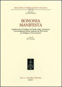 Foto Cover di Bononia manifesta. Supplemento al Catalogo dei bandi, editti, costituzioni e provvedimenti diversi, stampati nel XVI secolo per Bologna e il suo territorio, Libro di  edito da Olschki