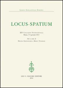 Foto Cover di Locus-Spatium. 14° Colloquio internazionale. Atti (Roma, 3-5 gennaio 2013), Libro di  edito da Olschki