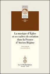 La musique d'Église et ses cadres de création dans la France d'Ancien Régime