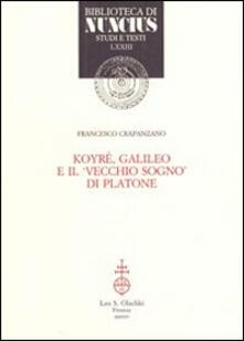 Festivalshakespeare.it Koyré, Galileo e il vecchio sogno di Platone Image