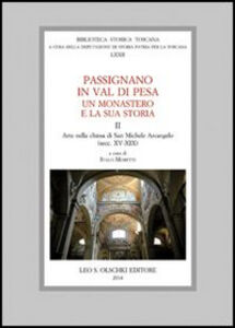 Libro Passignano in Val di Pesa. Un monastero e la sua storia. Vol. 2: Arte nella chiesa di San Michele Arcangelo (secc. XV-XIX).