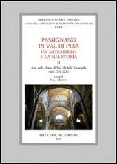 Passignano in Val di Pesa. Un monastero e la sua storia. Vol. 2: Arte nella chiesa di San Michele Arcangelo (secc. XV-XIX).
