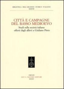 Foto Cover di Città e campagna del Basso Medioevo. Studi sulla società italiana offerti dagli allievi a Giuliano Pinto, Libro di  edito da Olschki