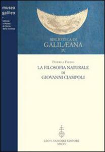 Foto Cover di La filosofia naturale di Giovanni Ciampoli, Libro di Federica Favino, edito da Olschki
