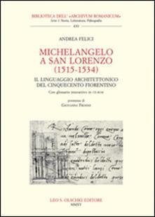 Michelangelo a San Lorenzo (1515-1534). Il linguaggio architettonico del Cinquecento fiorentino. Glossario. Con CD-ROM.pdf