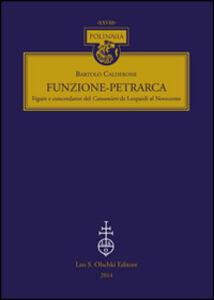 Foto Cover di Funzione-Petrarca. Figure e concordanze del Canzoniere da Leopardi al Novecento, Libro di Bartolo Calderone, edito da Olschki