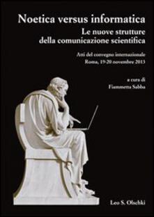 Camfeed.it Noetica versus informatica. Le nuove strutture della conoscenza scientifica. Atti del Convegno Internazionale (Roma, 19-20 novembre 2013) Image