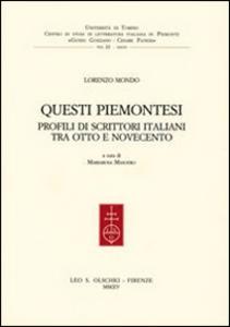 Libro Questi piemontesi. Profili di scrittori italiani tra Otto e Novecento Lorenzo Mondo