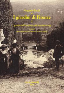 I giardini di Firenze. Vol. 1: giardini dell'Occidente dall'antichità a oggi. Un quadro generale di riferimento, I. - Angiolo Pucci - copertina