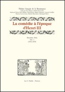 Libro La comédie à l'époque d'Henri III. 2ª serie. Vol. 7: (1576-1578).