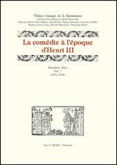 La comédie à l'époque d'Henri III. 2ª serie. Vol. 7: (1576-1578).