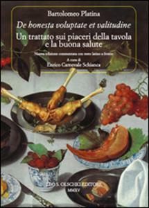 Libro «De honesta voluptate et valitudine». Un trattato sui piaceri della tavola e la buona salute. Testo latino a fronte Bartolomeo Platina