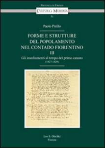Libro Forme e strutture del popolamento nel contado fiorentino. Vol. 3: Gli insediamenti al tempo del primo catasto (1427-1429). Paolo Pirillo