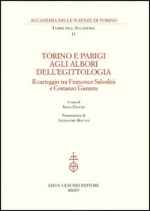 Libro Torino e Parigi agli albori dell'egittologia. Il carteggio tra Francesco Salvolini e Costanzo Gazzera