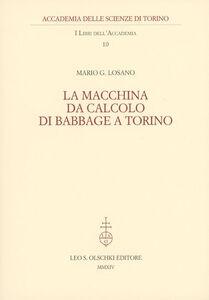 Libro La macchina da calcolo di Babbage a Torino Mario G. Losano