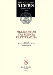 Libro Metamorfosi tra scienza e letteratura