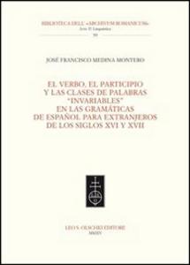 Libro Verbo, el participio y las clases de palabras «invariables» en las gramáticas de español para extranjeros de los siglos XVI y XVII (El) José F. Medina Montero