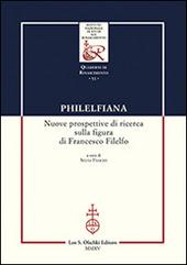 Philelfiana. Nuove prospettive di ricerca sulla figura di Francesco Filelfo. Atti del seminario di studi (Macerata, 6-7 novembre 2013)