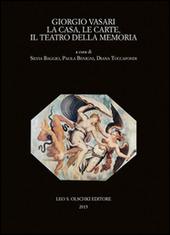 Giorgio Vasari. La casa, le carte, il teatro della memoria. Atti del Convegno (Firenze-Arezzo, 24-25 novembre 2011)