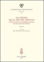 Accademia delle Arti del Disegno. Studi, fonti e interpretazioni di 450 anni di storia