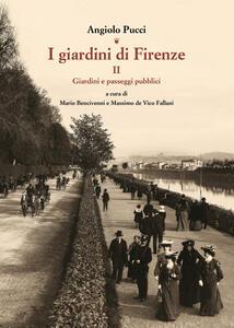 I giardini di Firenze. Vol. 2: Giardini e paesaggi pubblici.