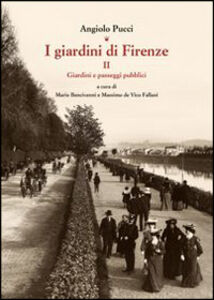 Libro I giardini di Firenze. Vol. 2: Giardini e paesaggi pubblici. Angiolo Pucci