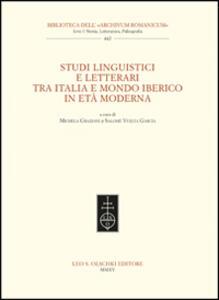 Studi linguistici e letterari tra Italia e mondo iberico in età moderna