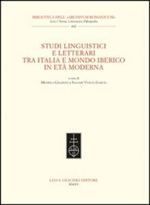 Libro Studi linguistici e letterari tra Italia e mondo iberico in età moderna