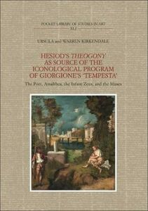 Foto Cover di Hesiod's Theogony as source of the iconological program of Giorgione's «Tempesta». The poet, Amalthea, the infant Zeus and the muses, Libro di Ursula Kirkendale,Warren Kirkendale, edito da Olschki