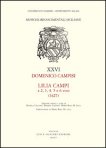 Foto Cover di Lilia Campi a 2, 3, 4, 5 e 6 voci (1627), Libro di Domenico Campisi, edito da Olschki