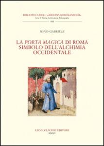 Libro La Porta Magica di Roma Simbolo dell'alchimia occidentale Mino Gabriele