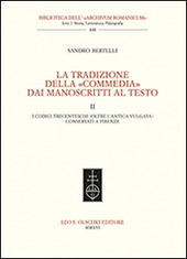 La tradizione della «Commedia» dai manoscritti al testo. Vol. 2: I codici trecenteschi (oltre l'antica vulgata) conservati a Firenze.