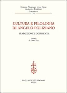 Libro Cultura e filologia di Angelo Poliziano. Traduzioni e commenti. Atti del Convegno (Firenze, 27-29 novembre 2014)