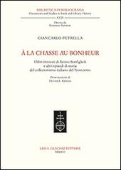 À la chasse au bonheur. I libri ritrovati di Renzo Bonfiglioli e altri episodi di storia del collezionismo italiano del Novecento