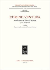 Comino Ventura tra lettere e libri di lettere (1579-1617)