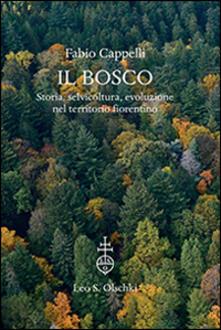 Il bosco. Storia, selvicoltura, evoluzione nel territorio fiorentino. Ediz. illustrata.pdf