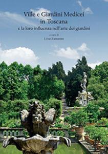 Ville e giardini medicei in Toscana e la loro influenza nell'arte dei giardini. Atti del Convegno internazionale (Accademia delle Arti del Disegno - Firenze, 8 novembre 2014)