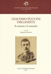 Giacomo Puccini organista. Il contesto e le musiche
