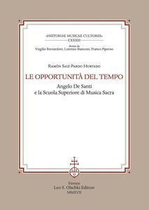 Le opportunità del tempo. Angelo De Santi e la Scuola superiore di musica sacra