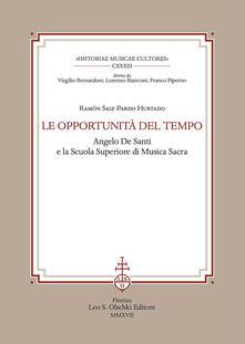 Le opportunità del tempo. Angelo De Santi e la Scuola superiore di musica sacra.pdf