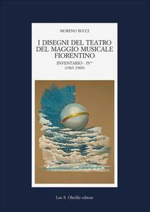 I disegni del teatro del Maggio Musicale Fiorentino. Inventario. Vol. 4: (1963-1973).