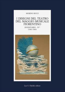 Libro I disegni del teatro del Maggio Musicale Fiorentino. Inventario. Vol. 3: (1953-1963). Moreno Bucci