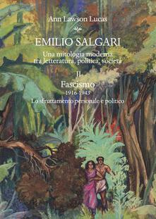 Emilio Salgari. Una mitologia moderna tra letteratura, politica, società. Vol. 2: Fascismo (1916-1943). Lo sfruttamento personale e politico..pdf