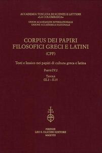 Corpus dei papiri filosofici greci e latini. Testi e lessico nei papiri di cultura greca e latina. Vol. 4\2: Tavole.