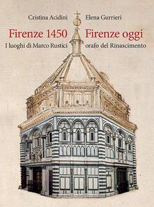 Daddyswing.es Firenze 1450-Firenze oggi. I luoghi di Marco Rustici orafo del Rinascimento. Ediz. a colori Image